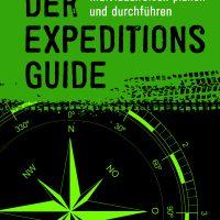 Der Expeditions-Guide – Individualreisen planen und durchführen