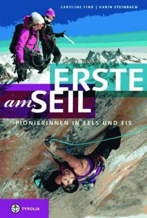 Erste am Seil - Pionierinnen in Fels und Eis