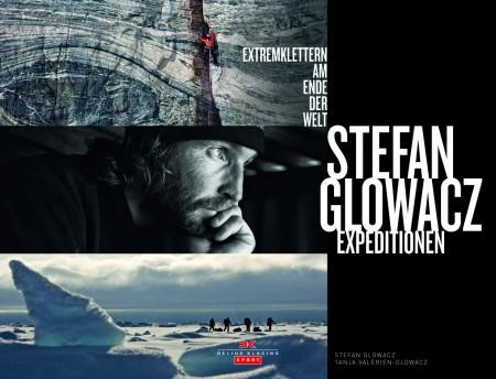 Extremklettern am Ende der Welt - Ein Bildband von Stefan Glowacz